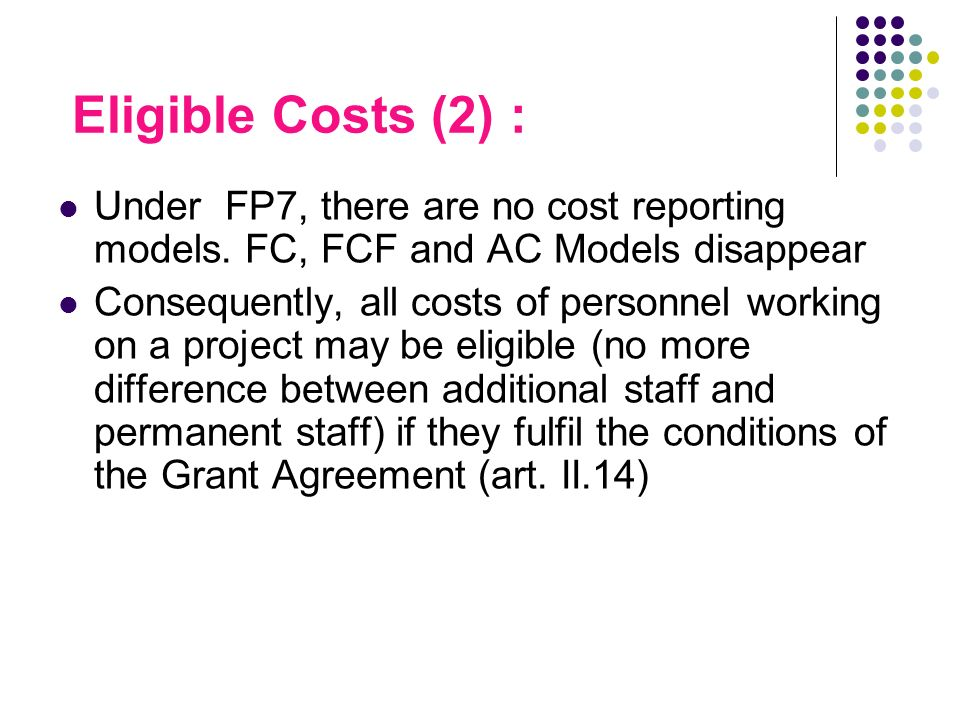 Eligible Costs (2) : Under FP7, there are no cost reporting models.