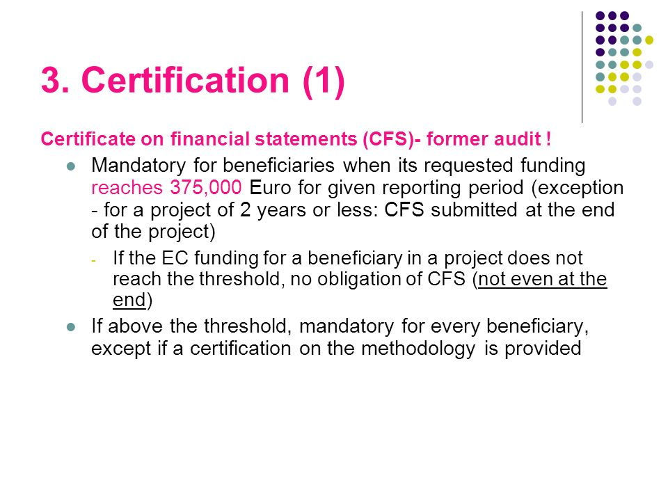 3. Certification (1) Certificate on financial statements (CFS)- former audit .