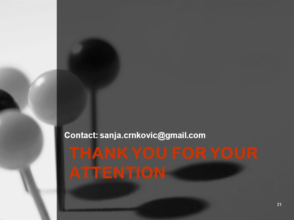 THANK YOU FOR YOUR ATTENTION Contact: sanja.crnkovic@gmail.com 21