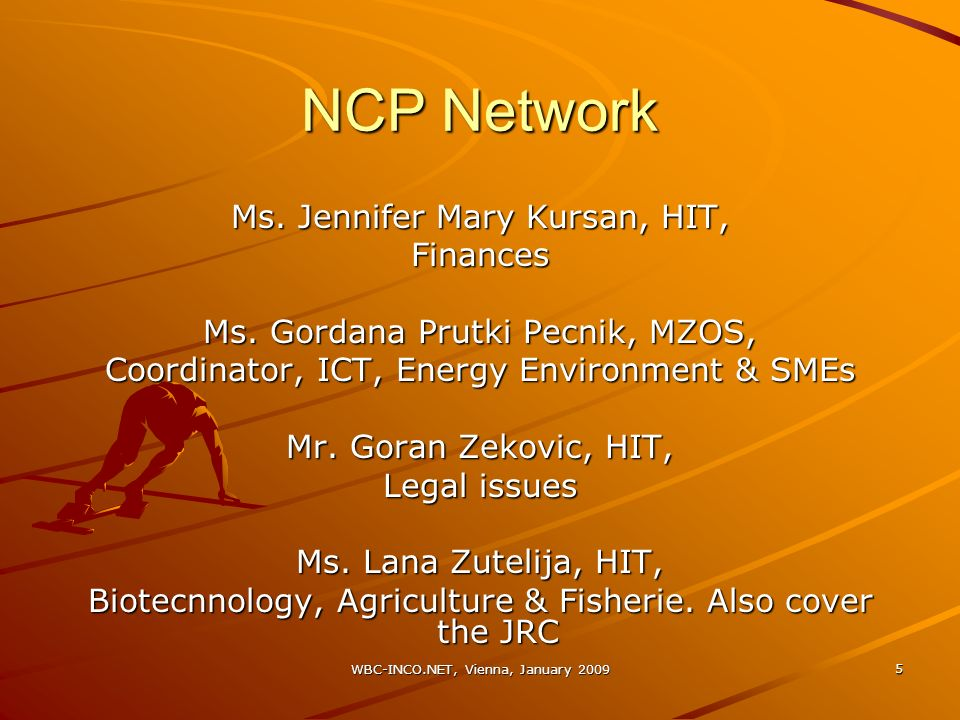 WBC-INCO.NET, Vienna, January 2009 5 NCP Network Ms.