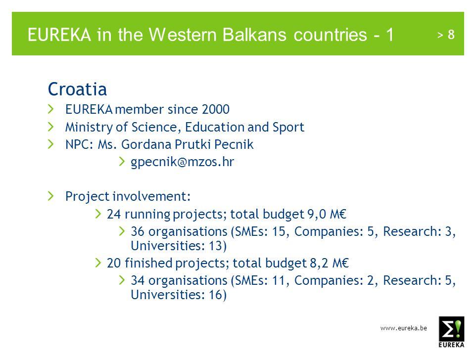 www.eureka.be > 9 EUREKA in the Western Balkans countries - 2 Serbia EUREKA member since 2002 Ministry of Science and Technological Development NPC: Ms.