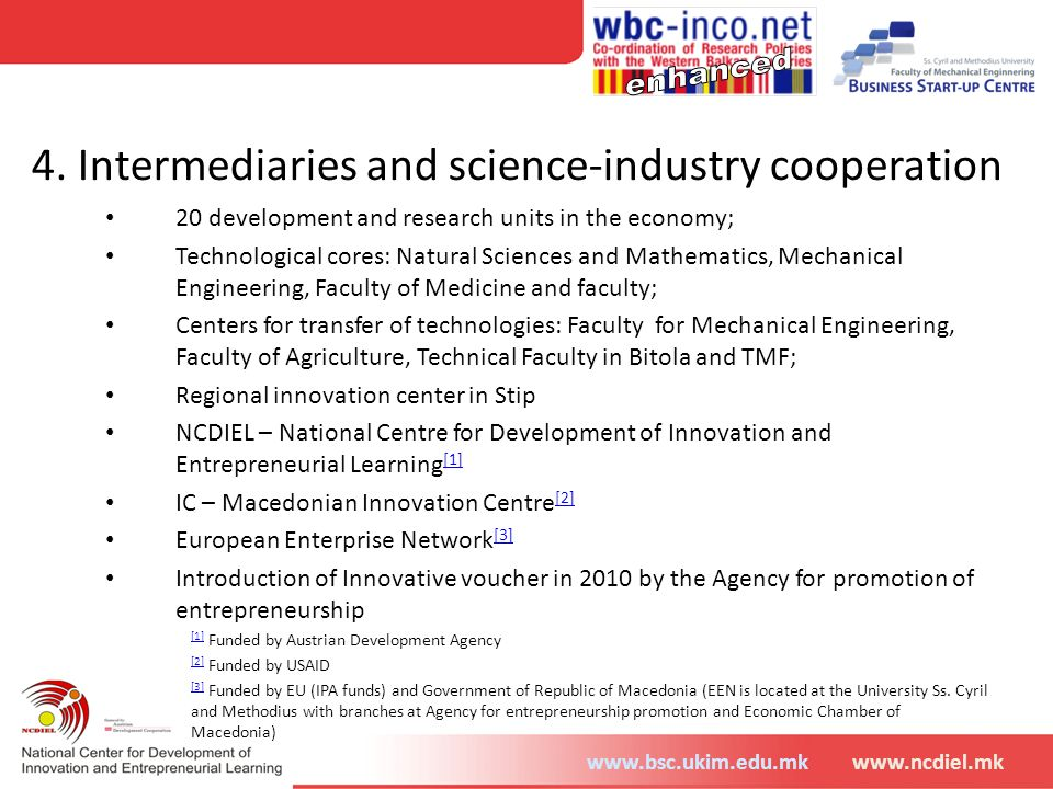 www.bsc.ukim.edu.mkwww.ncdiel.mk 4. Intermediaries and science-industry cooperation 20 development and research units in the economy; Technological co