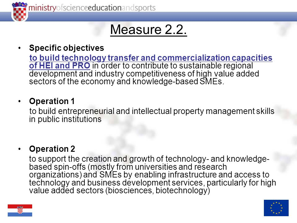 6 Measure 2.2. Specific objectives to build technology transfer and commercialization capacities of HEI and PRO in order to contribute to sustainable