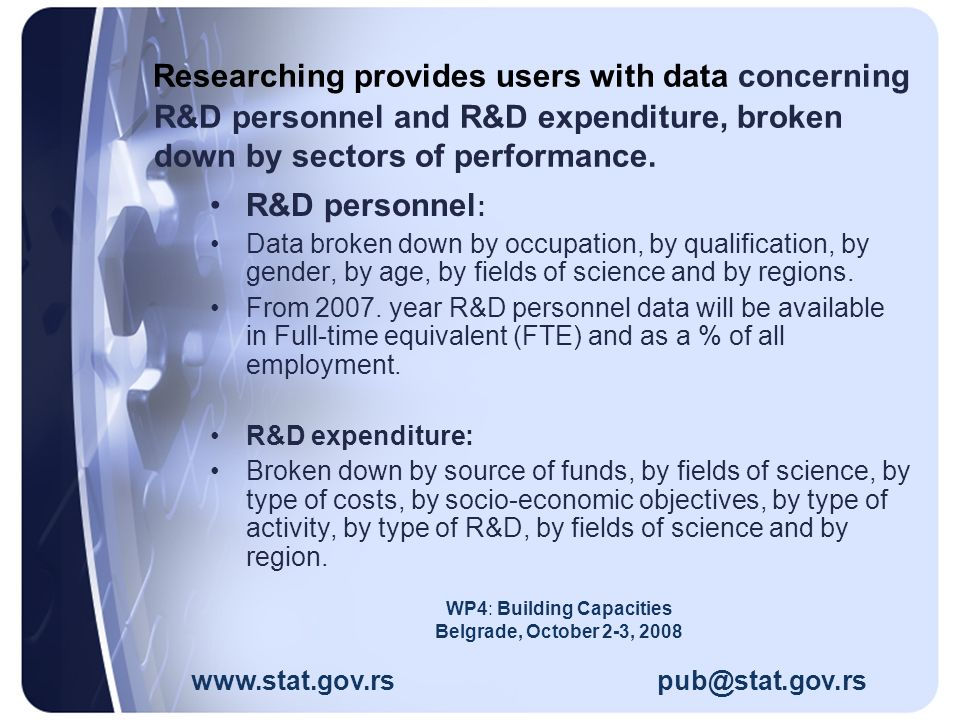 Researching provides users with data concerning R&D personnel and R&D expenditure, broken down by sectors of performance.