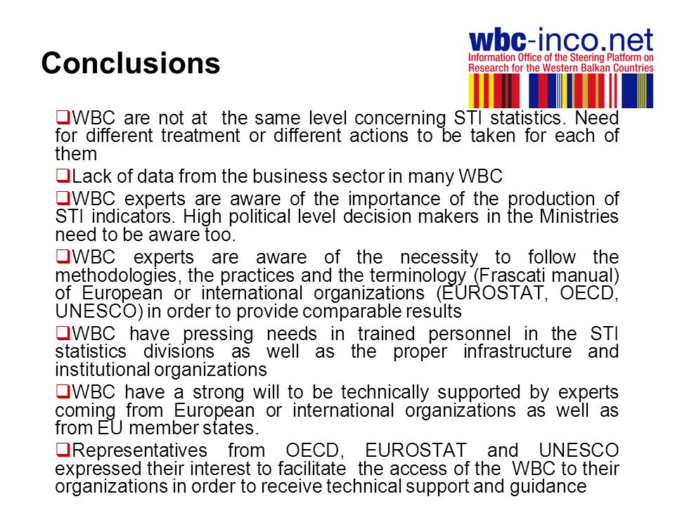 Follow-up As a short term action, apart from the dissemination of the presentations of the experts (e-mailing, WBC-INCO-NET website), MPI could prepare a guide which will include: 1.