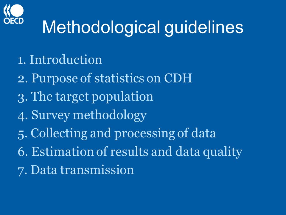 Methodological guidelines 1. Introduction 2. Purpose of statistics on CDH 3. The target population 4. Survey methodology 5. Collecting and processing