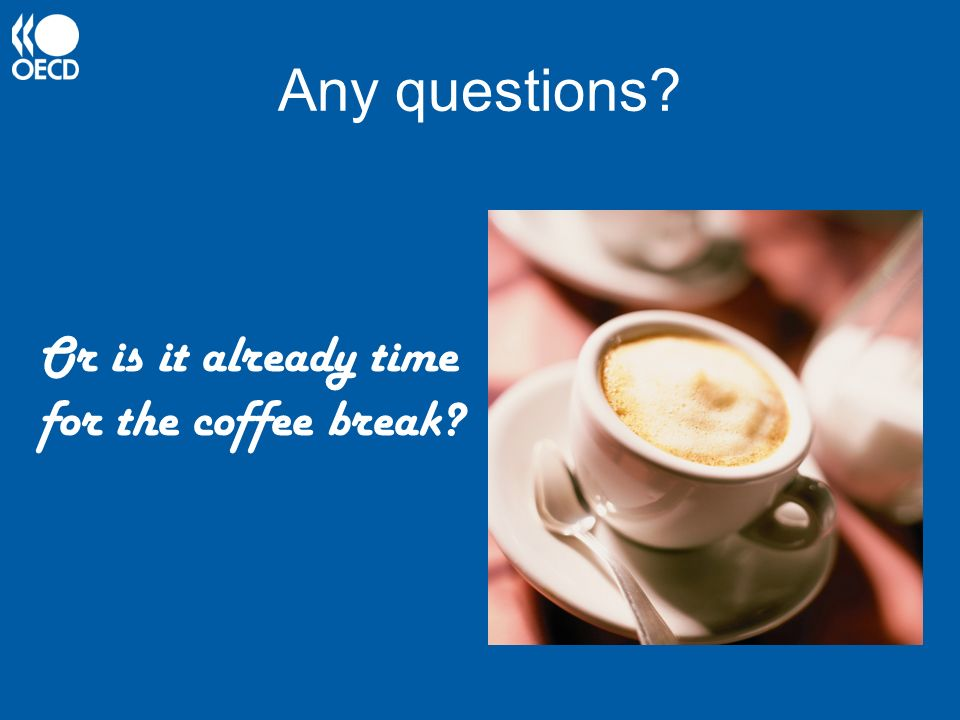Any questions? Or is it already time for the coffee break?