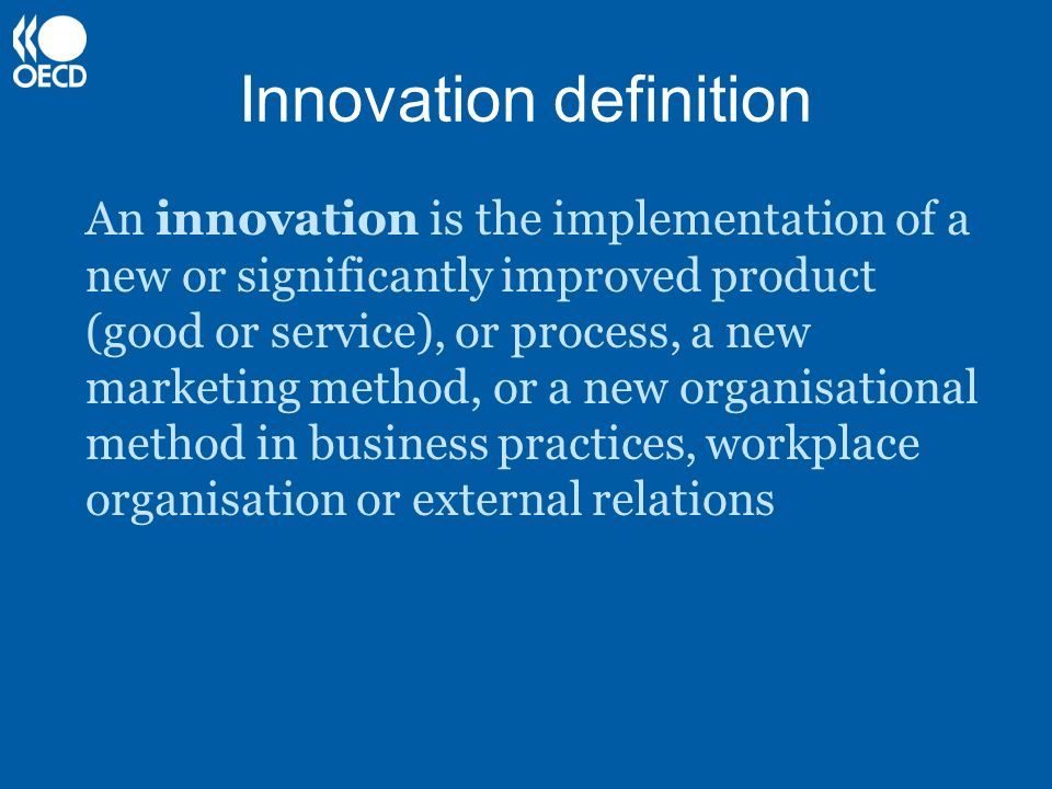 Innovation definition An innovation is the implementation of a new or significantly improved product (good or service), or process, a new marketing me