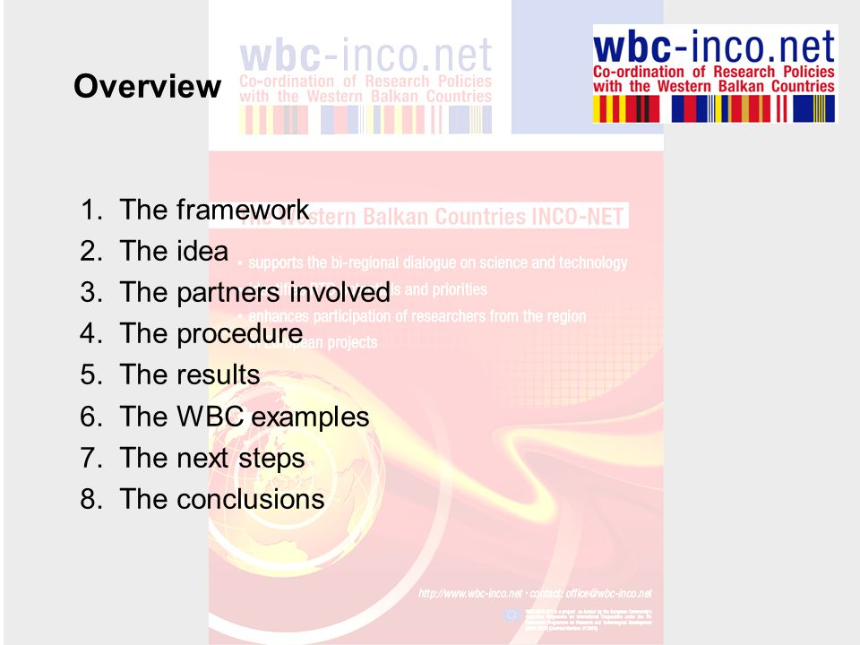 Overview 1.The framework 2.The idea 3.The partners involved 4.The procedure 5.The results 6.The WBC examples 7.The next steps 8.The conclusions