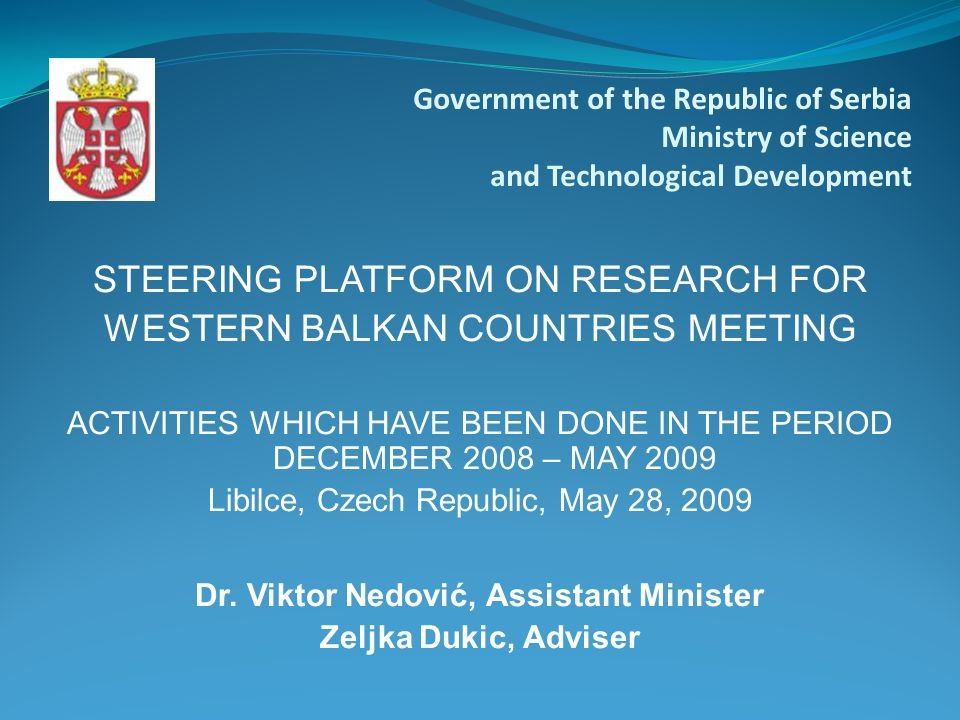STEERING PLATFORM ON RESEARCH FOR WESTERN BALKAN COUNTRIES MEETING ACTIVITIES WHICH HAVE BEEN DONE IN THE PERIOD DECEMBER 2008 – MAY 2009 Libilce, Cze