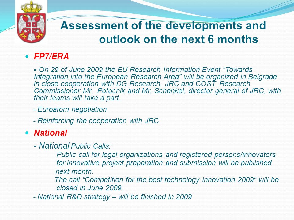 Assessment of the developments and outlook on the next 6 months FP7/ERA - On 29 of June 2009 the EU Research Information Event Towards Integration int