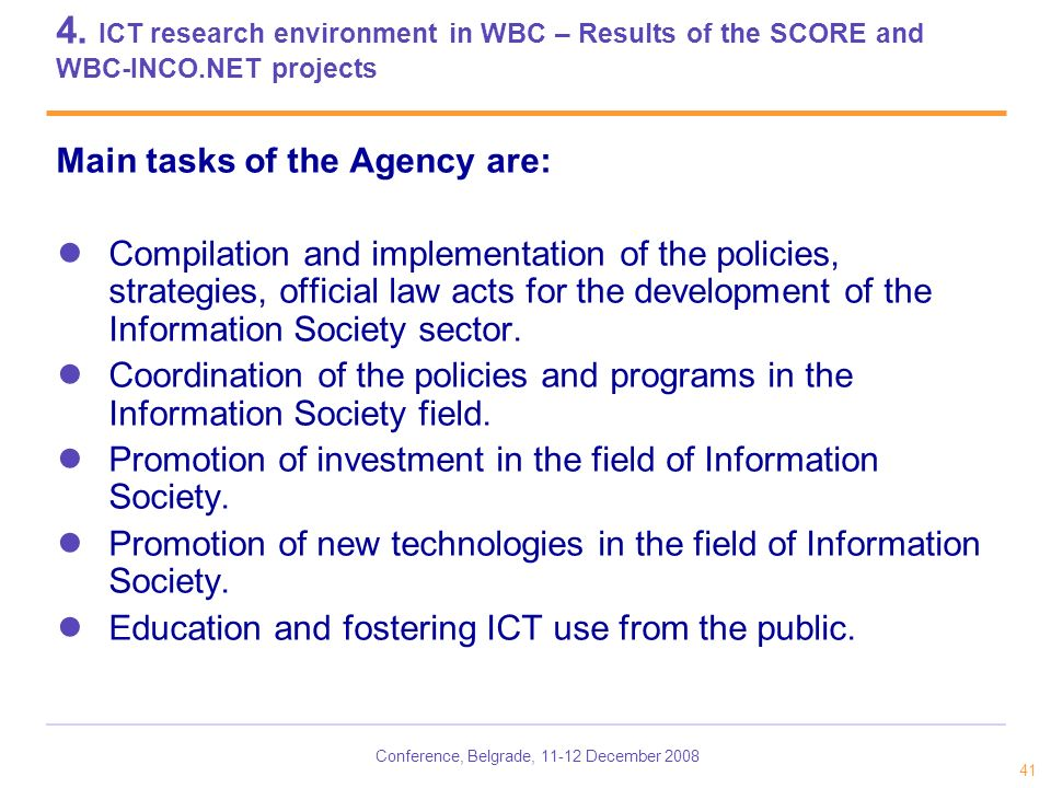 Conference, Belgrade, 11-12 December 2008 41 4. ICT research environment in WBC – Results of the SCORE and WBC-INCO.NET projects Main tasks of the Age