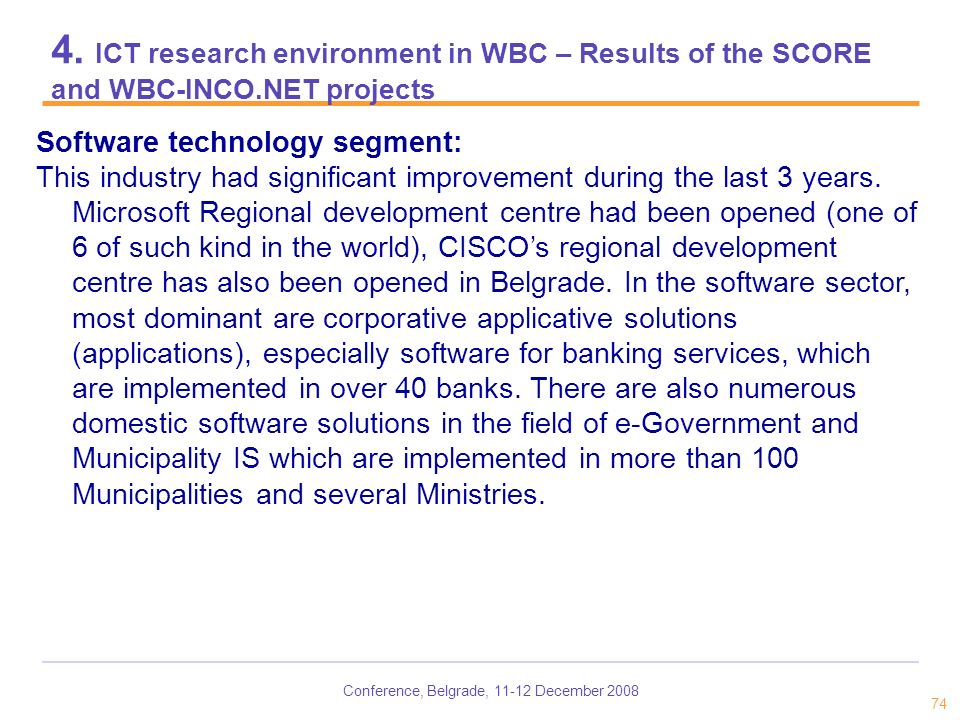 Conference, Belgrade, 11-12 December 2008 74 4. ICT research environment in WBC – Results of the SCORE and WBC-INCO.NET projects Software technology s