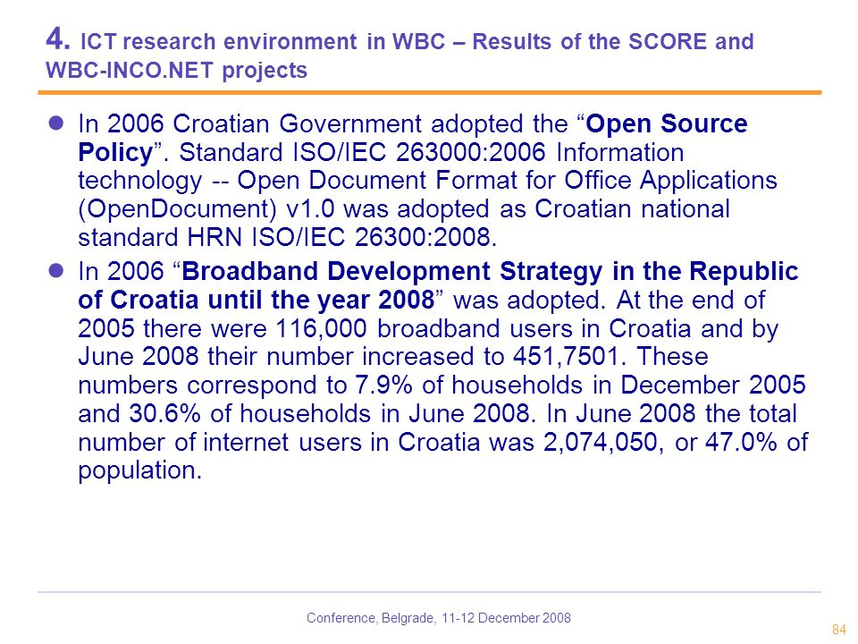Conference, Belgrade, 11-12 December 2008 84 4. ICT research environment in WBC – Results of the SCORE and WBC-INCO.NET projects In 2006 Croatian Gove