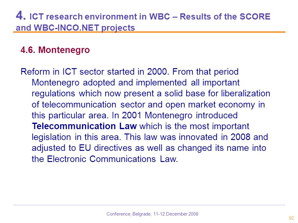 Conference, Belgrade, 11-12 December 2008 92 4. ICT research environment in WBC – Results of the SCORE and WBC-INCO.NET projects 4.6. Montenegro Refor