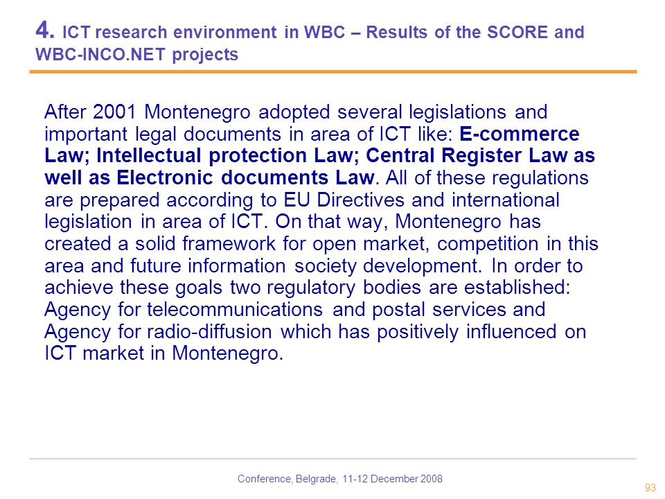 Conference, Belgrade, 11-12 December 2008 93 4. ICT research environment in WBC – Results of the SCORE and WBC-INCO.NET projects After 2001 Montenegro