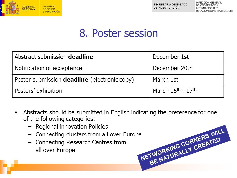 8. Poster session Abstracts should be submitted in English indicating the preference for one of the following categories: –Regional innovation Policie
