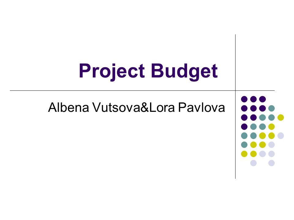 Project Budget Albena Vutsova&Lora Pavlova