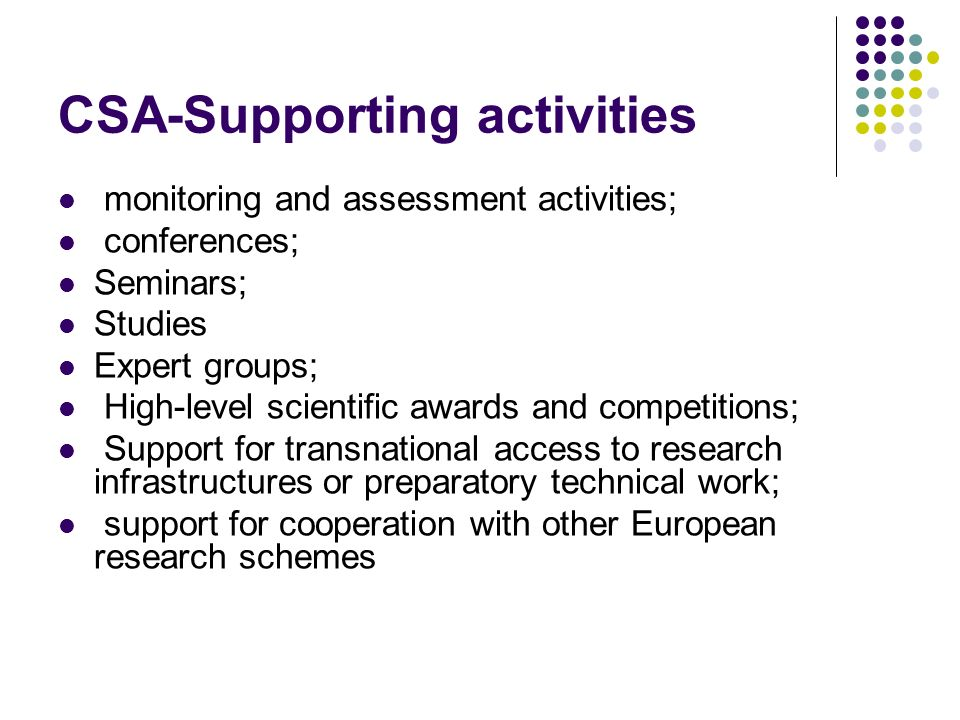 CSA-Supporting activities monitoring and assessment activities; conferences; Seminars; Studies Expert groups; High-level scientific awards and competi