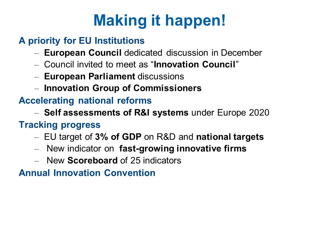 Making it happen! A priority for EU Institutions – European Council dedicated discussion in December – Council invited to meet as Innovation Council –