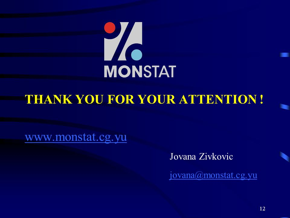 12 THANK YOU FOR YOUR ATTENTION !   Jovana Zivkovic