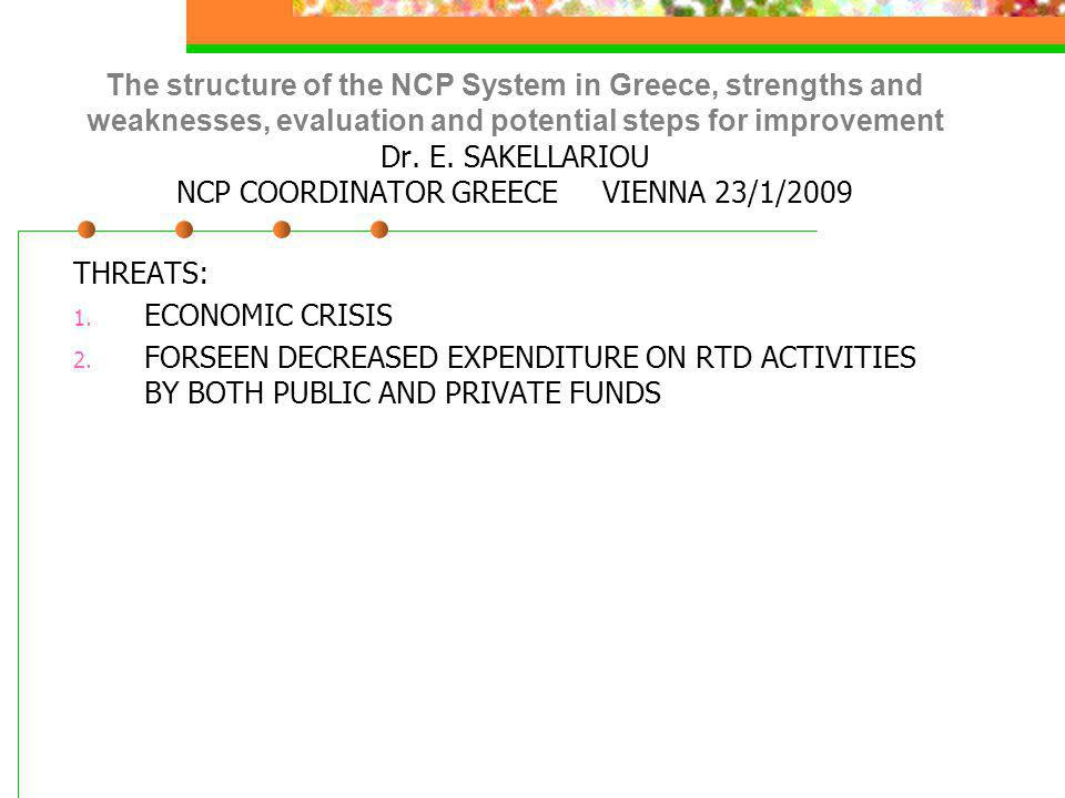 The structure of the NCP System in Greece, strengths and weaknesses, evaluation and potential steps for improvement Dr.