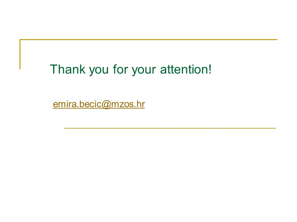 Thank you for your attention! emira.becic@mzos.hr