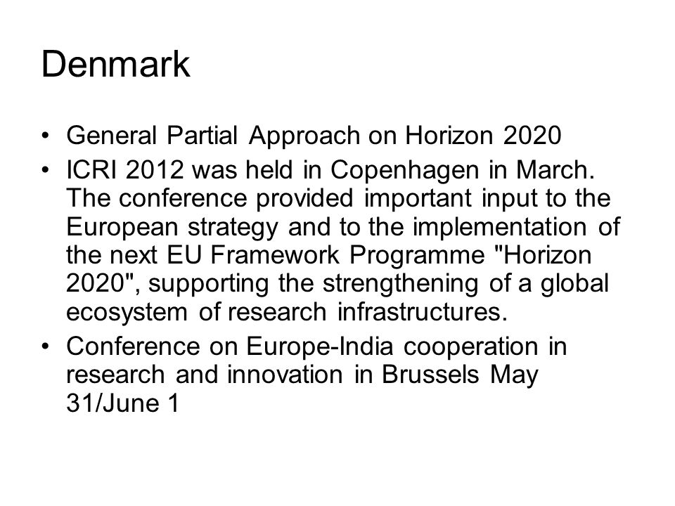 Denmark General Partial Approach on Horizon 2020 ICRI 2012 was held in Copenhagen in March.