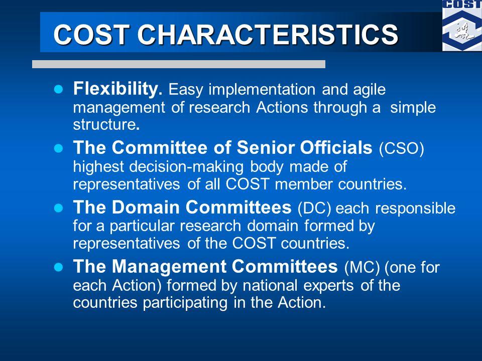 COST CHARACTERISTICS Flexibility.