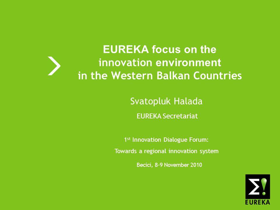 www.eureka.be > 12 EUREKA in the Western Balkan countries: Croatia-1 Croatia EUREKA member since 2000 Business Innovation Centre Croatia - BICRO NPC: Ms.