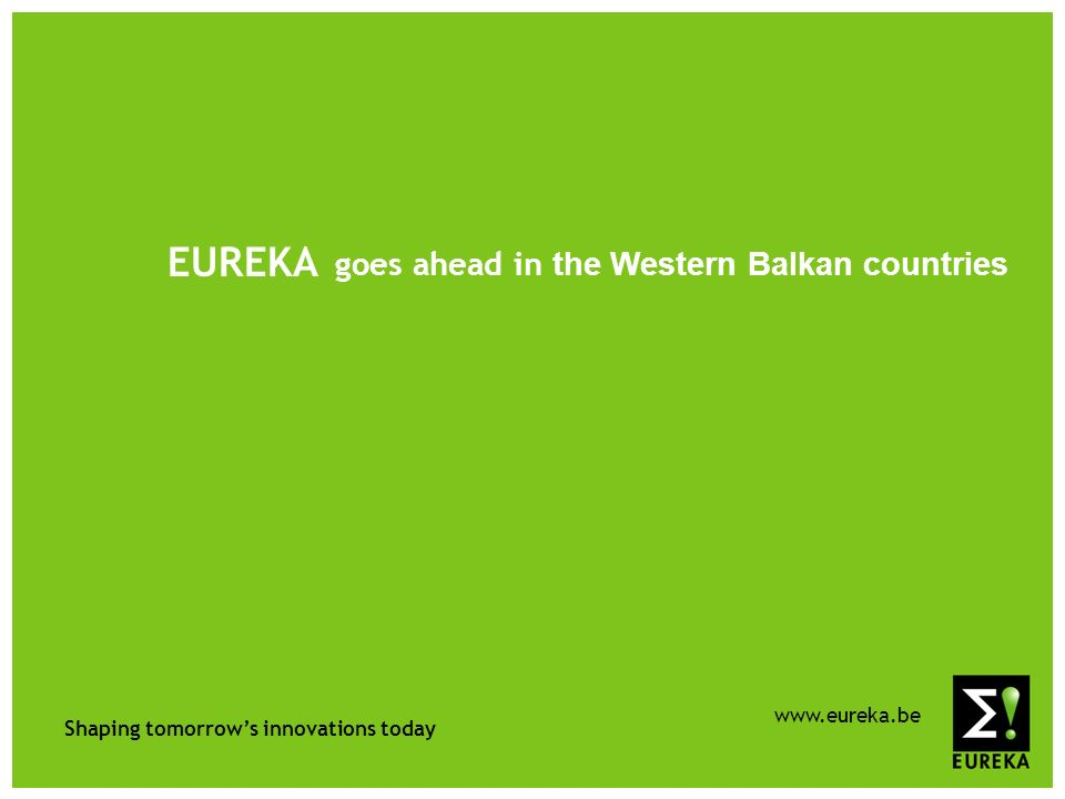 Shaping tomorrows innovations today   EUREKA goes ahead in the Western Balkan countries