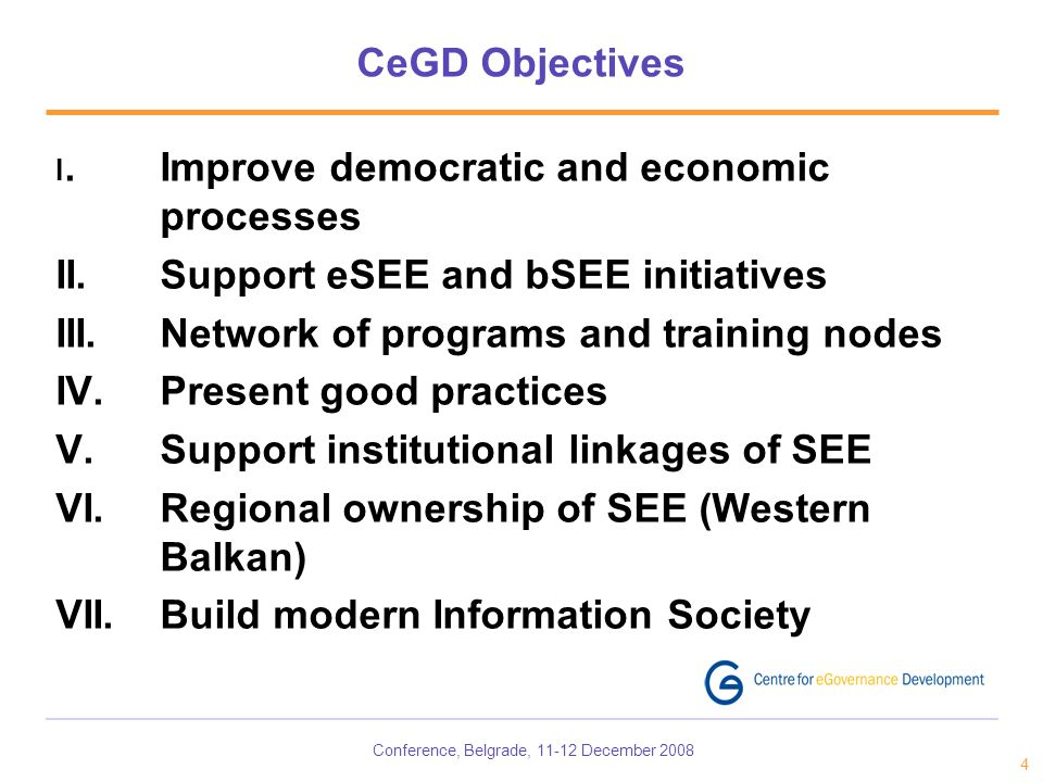 Conference, Belgrade, December CeGD Objectives I.