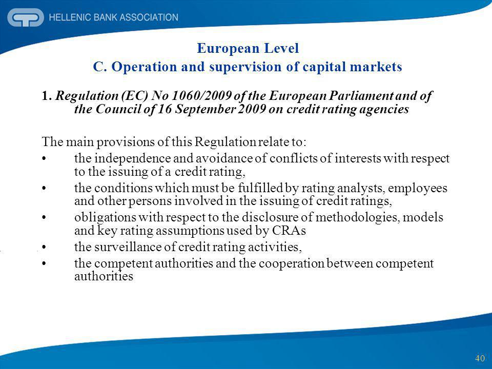 40 European Level C. Operation and supervision of capital markets 1. Regulation (EC) No 1060/2009 of the European Parliament and of the Council of 16