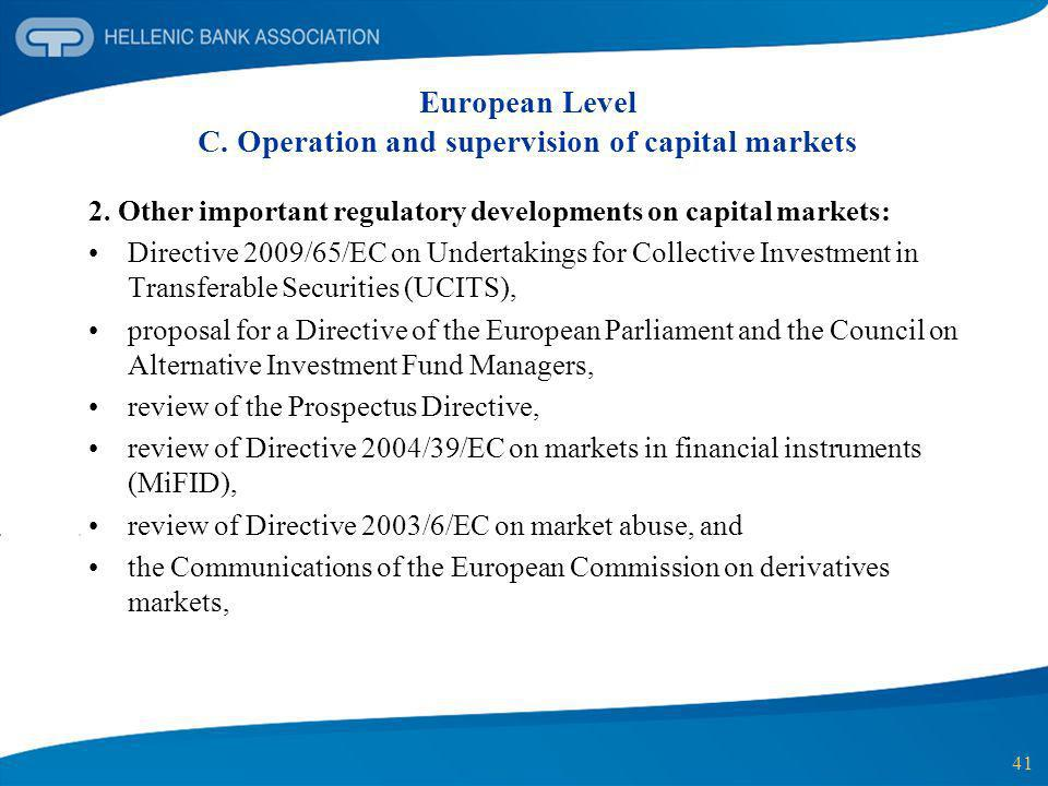 41 European Level C. Operation and supervision of capital markets 2. Other important regulatory developments on capital markets: Directive 2009/65/EC