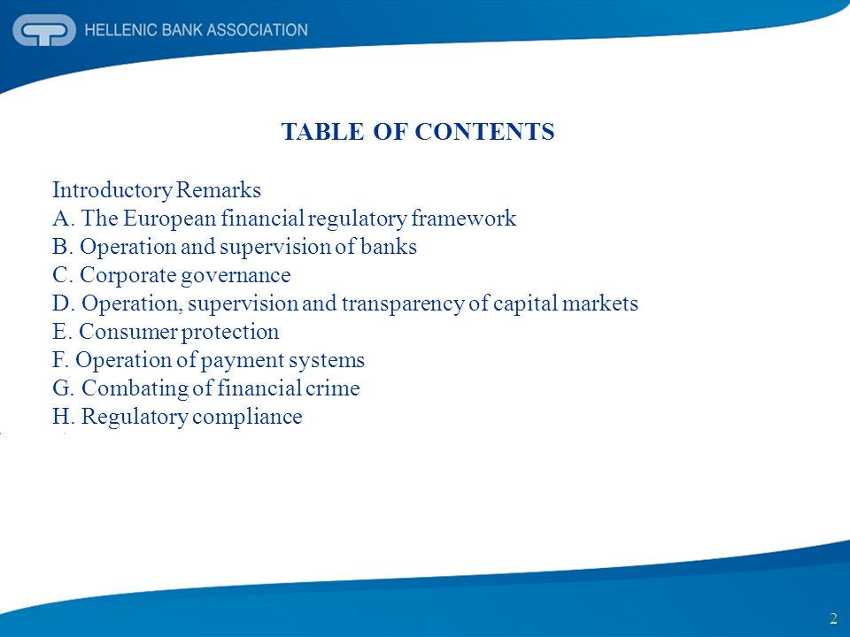 2 TABLE OF CONTENTS Introductory Remarks A. The European financial regulatory framework B. Operation and supervision of banks C. Corporate governance