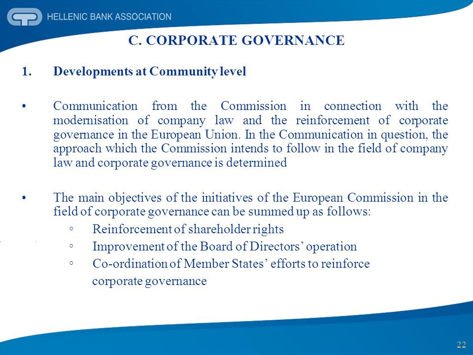 22 C. CORPORATE GOVERNANCE 1.Developments at Community level Communication from the Commission in connection with the modernisation of company law and