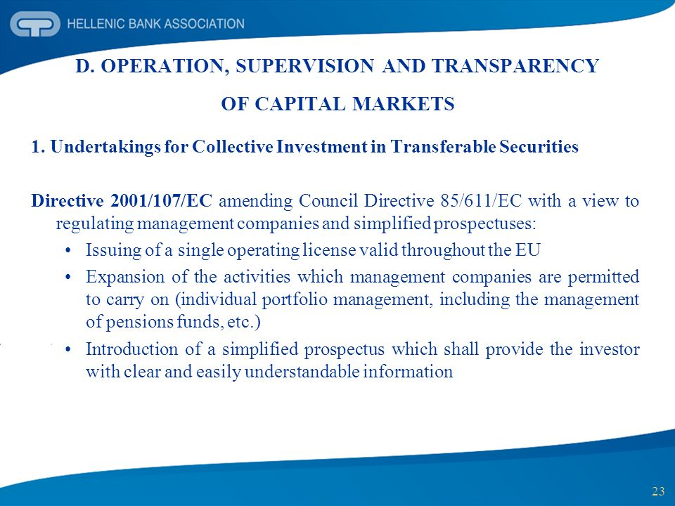 23 D. OPERATION, SUPERVISION AND TRANSPARENCY OF CAPITAL MARKETS 1. Undertakings for Collective Investment in Transferable Securities Directive 2001/1