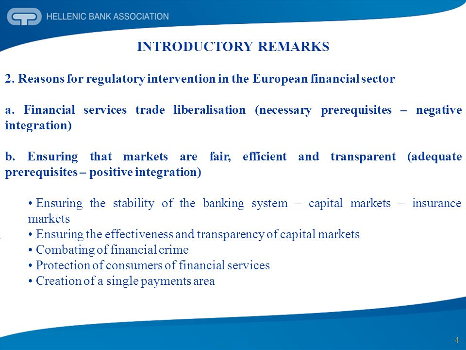 4 INTRODUCTORY REMARKS 2. Reasons for regulatory intervention in the European financial sector a. Financial services trade liberalisation (necessary p