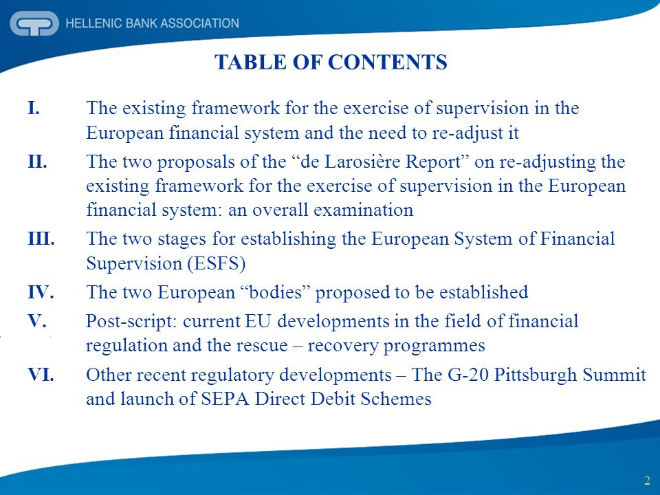 2 I. The existing framework for the exercise of supervision in the European financial system and the need to re-adjust it II. The two proposals of the