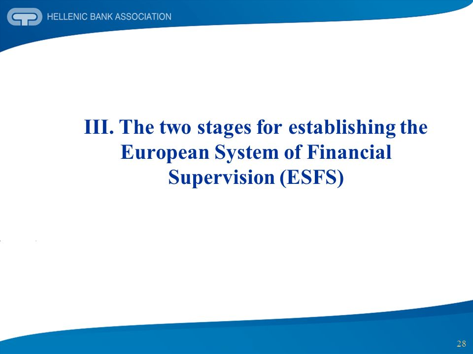 28 III. The two stages for establishing the European System of Financial Supervision (ESFS)