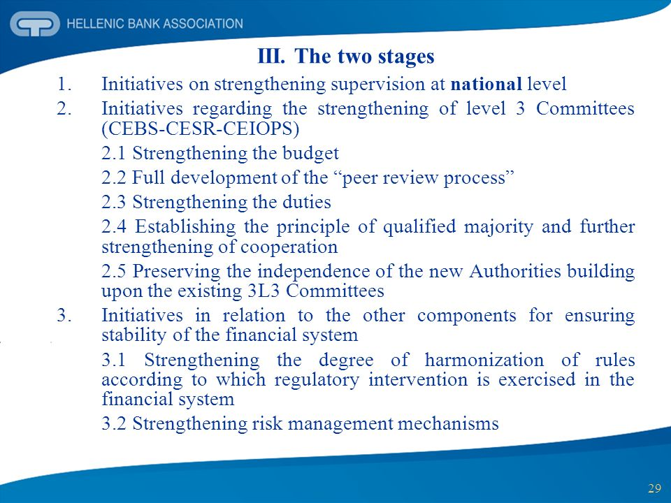 29 III. The two stages 1. Initiatives on strengthening supervision at national level 2. Initiatives regarding the strengthening of level 3 Committees