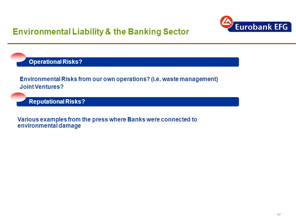 11 Environmental Liability & the Banking Sector Environmental Risks from our own operations.