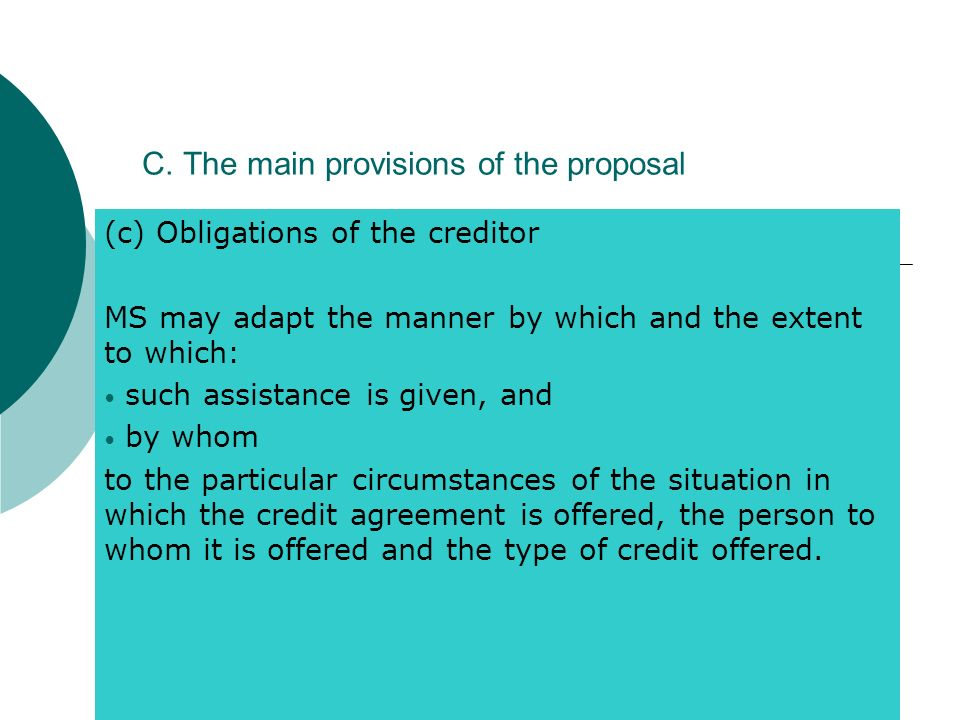 C. The main provisions of the proposal (c) Obligations of the creditor MS may adapt the manner by which and the extent to which: such assistance is gi