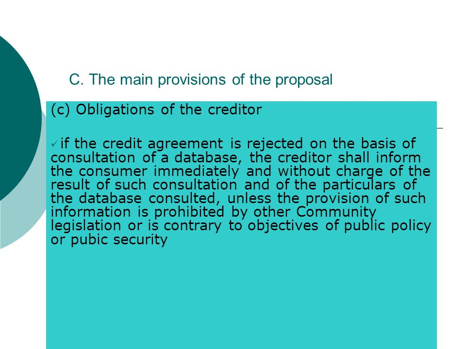 C. The main provisions of the proposal (c) Obligations of the creditor if the credit agreement is rejected on the basis of consultation of a database,