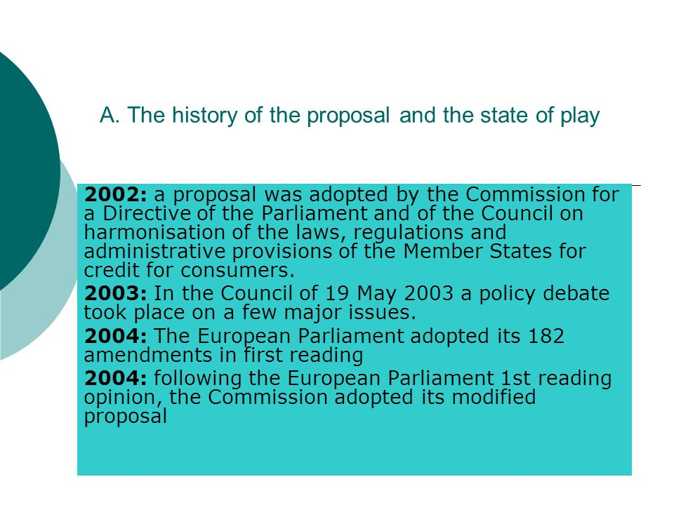 A. The history of the proposal and the state of play 2002: a proposal was adopted by the Commission for a Directive of the Parliament and of the Counc