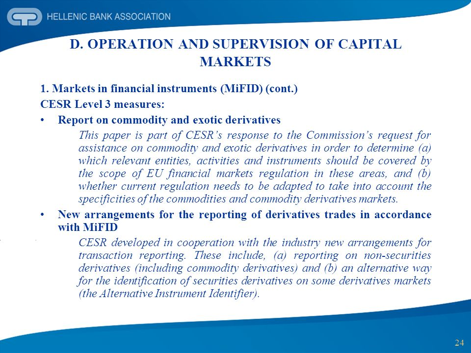 24 D. OPERATION AND SUPERVISION OF CAPITAL MARKETS 1. Markets in financial instruments (MiFID) (cont.) CESR Level 3 measures: Report on commodity and