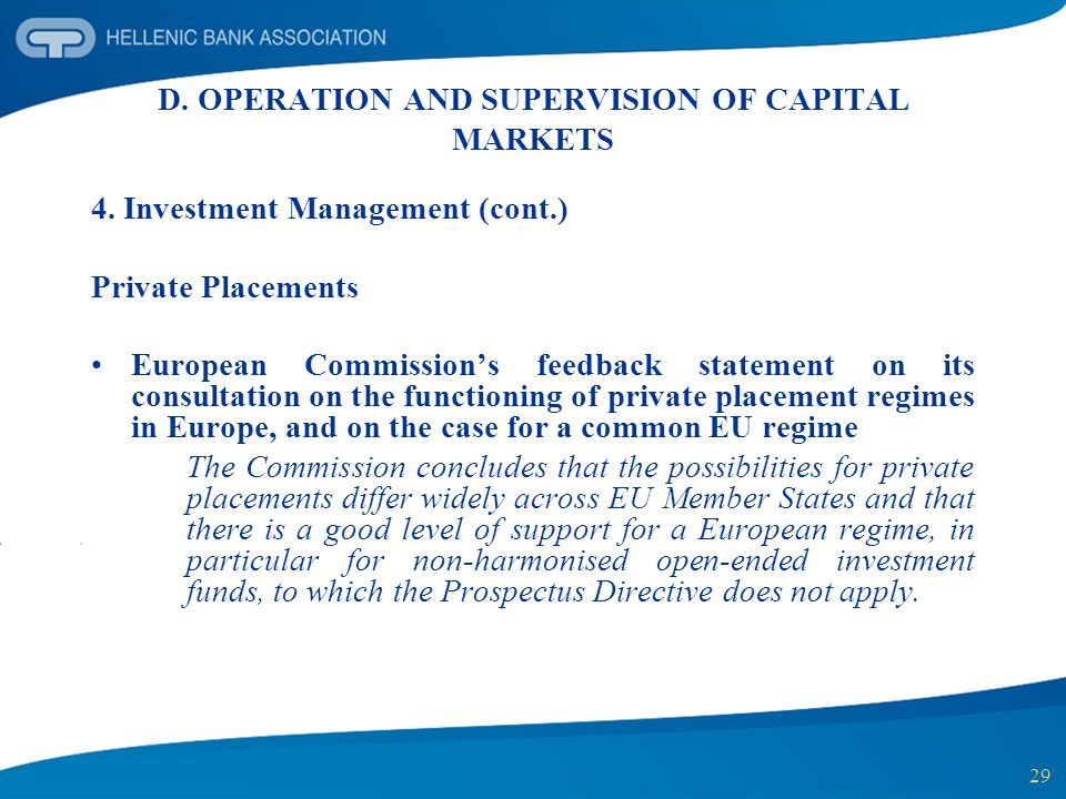 29 D. OPERATION AND SUPERVISION OF CAPITAL MARKETS 4. Investment Management (cont.) Private Placements European Commissions feedback statement on its