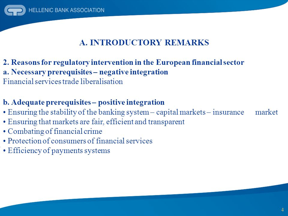 4 A. INTRODUCTORY REMARKS 2. Reasons for regulatory intervention in the European financial sector a. Necessary prerequisites – negative integration Fi