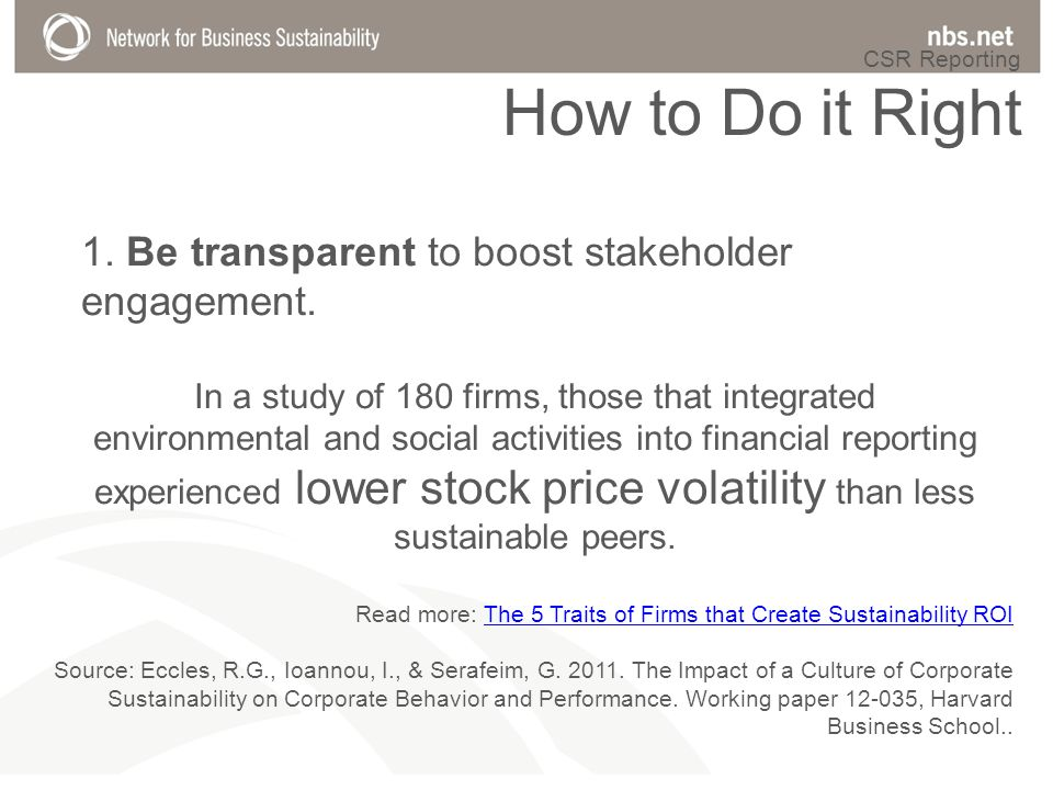 1. Be transparent to boost stakeholder engagement.