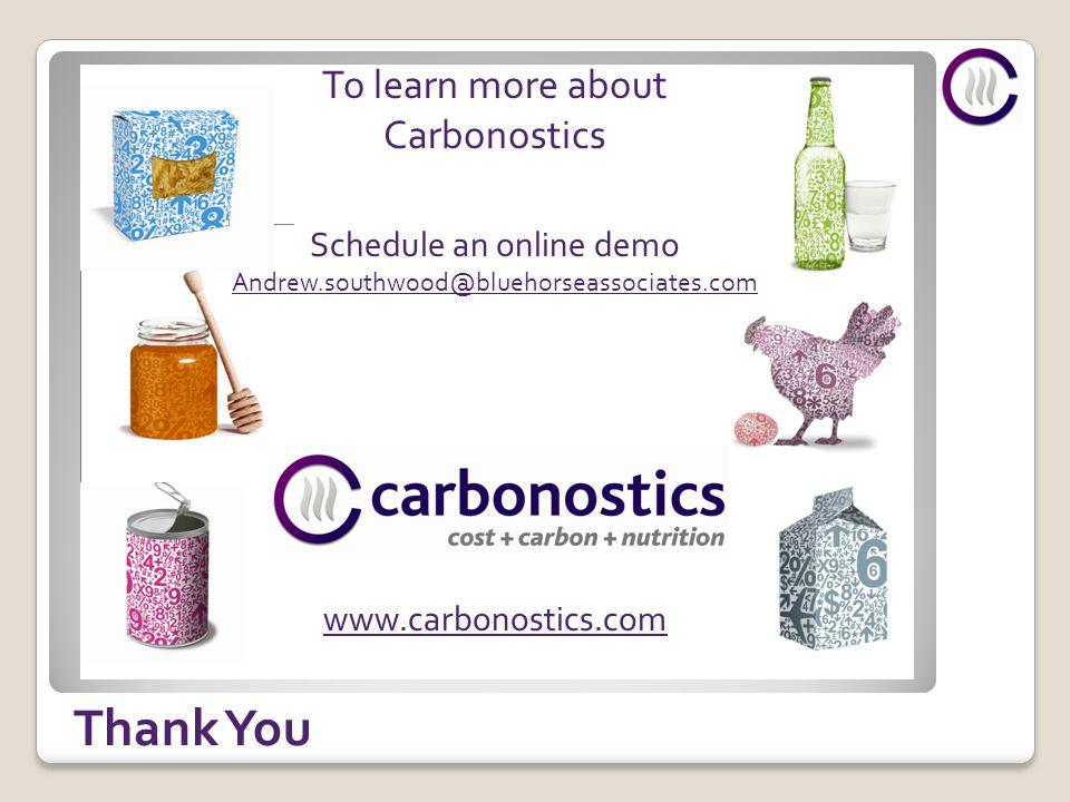 Thank You To learn more about Carbonostics Schedule an online demo Andrew.southwood@bluehorseassociates.com www.carbonostics.com